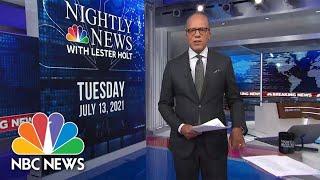 NBC Nightly News Broadcast (Full) - July 13th, 2021