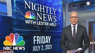 NBC Nightly News Broadcast (Full) - July 2nd, 2021