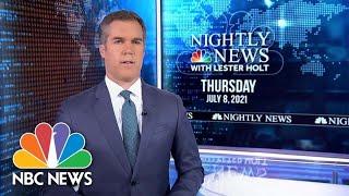 NBC Nightly News Broadcast (Full) - July 8th, 2021