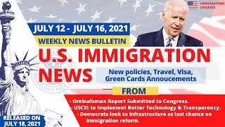 US Immigration News | July 12 - 16, 2021 | No New DACA Applications ! USCIS to Implement New Reforms