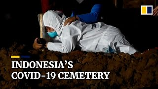 Heartbreaking farewells at Indonesian cemetery as nation sees worst wave of Covid-19 cases, deaths
