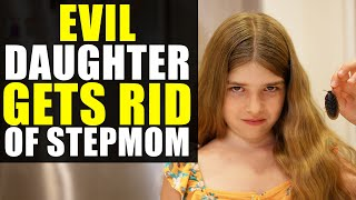 EVIL DAUGHTER Gets Rid of STEPMOM!!!! YOU WON'T BELIEVE How This Ends!!!!