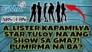KAPAMILYA STAR NA UMALIS NG STAR MAGIC TULOY NA ANG SHOW SA GMA NETWORK! KAALAMAN DITO...