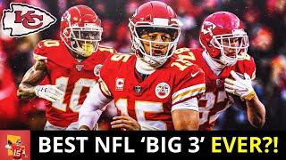Chiefs Rumors: Is Patrick Mahomes, Tyreek Hill & Travis Kelce The BEST 'Big 3' In NFL History?