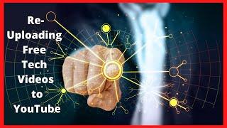 Make Money Online Re-Uploading Free Tech Videos on YouTube