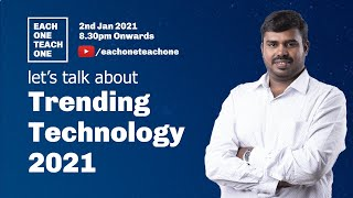 let's talk about Trending Technology 2021 | Each One Teach One