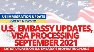 Green Card Processing | US Embassies & Visa Processing Updates September 2021 | H1B Visa Stamping
