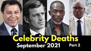 Celebrity Deaths September 2021 | Famous Celebrity Deaths Part 2