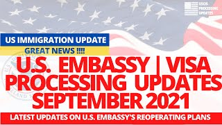 US Embassies & Visa Processing Updates September 2021 | Green Card Processing | H1B Visa Stamping