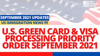 US Green Card & Visa Processing Priority Order September 2021 | Embassy Consulate Processing 2021