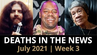 Who Died: July 2021, Week 3 | News & Reactions