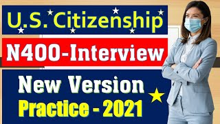 Practice U.S. Citizenship Interview 2021 during Covid #4 (N400 Interview)