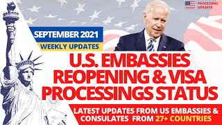 US Embassy & Consulate Reopening Status | Green Card, Visa Stampings Interview Schedule | Sep. 2021