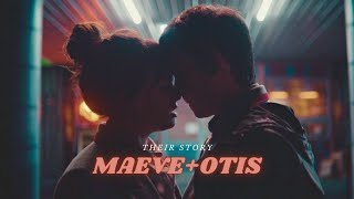 Maeve and Otis | Their Story [S1-S3 Sex Education]