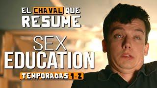 SEX EDUCATION | TEMPORADAS 1 & 2 | RESUMEN | NETFLIX