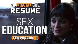 SEX EDUCATION | TEMPORADA 3 | RESUMEN | NETFLIX