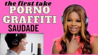ポルノグラフィティ - サウダージ / | Porno Graffitti – Saudade / THE FIRST TAKE | REACTION